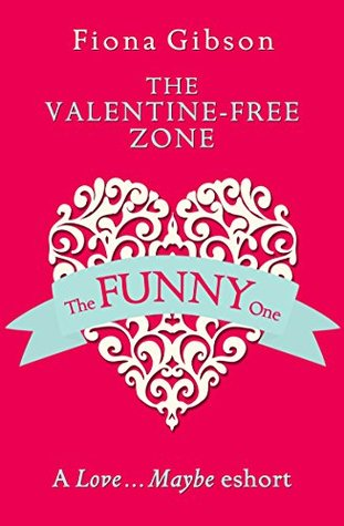 The Valentine-Free Zone: A Love...Maybe Valentine eShort