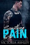 Something for the Pain (Pain, #2)