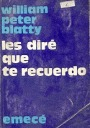 Les Diré que te Recuerdo  by  William Peter Blatty