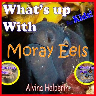 Moray Eel: Amazing Pictures & Fun Facts on Animals (Childrens Books) Alvina Halperin