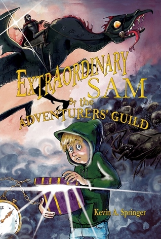 Extraordinary Sam and The Adventurers' Guild (Book 1)