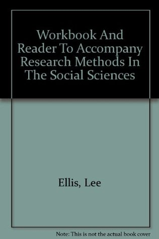 Workbook And Reader To Accompany Research Methods In The Social Sciences Lee Ellis