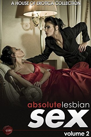 Absolute Lesbian Sex - Volume 2  by  Ashley Hind