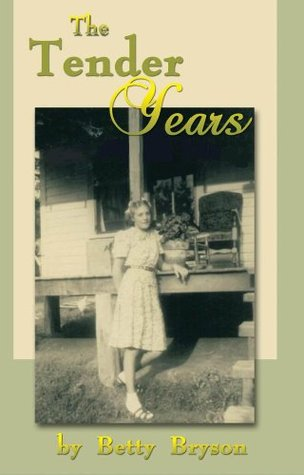 The Tender Years  by  Betty Bryson