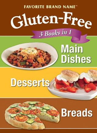 Glutten Free: 3 Books in 1: Main Dishes, Desserts, Breads  by  Editors of Publications International