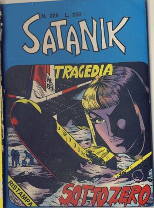 Satanik n. 228:  Tragedia sotto zero  by  Max Bunker