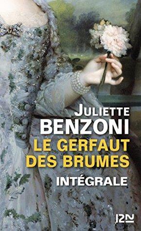 Le Gerfaut des brumes - intégrale  by  Juliette Benzoni