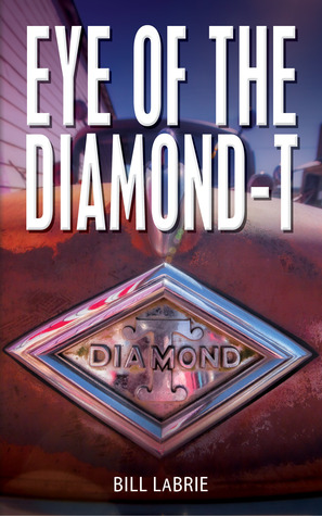 Eye of the Diamond-T by Bill LaBrie