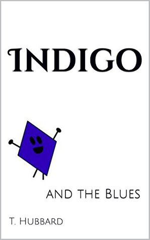 Indigo: and the Blues T. Hubbard