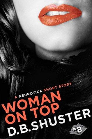Woman on Top: A Neurotica Short Story