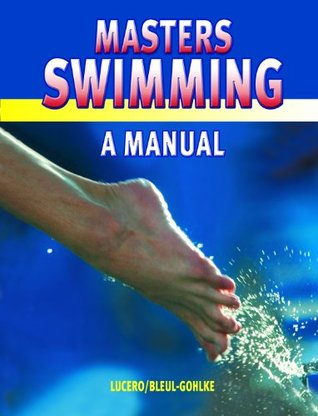 Master Swimming - A Manual Blythe Lucero