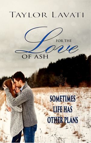 For The Love of Ash by Taylor Lavati