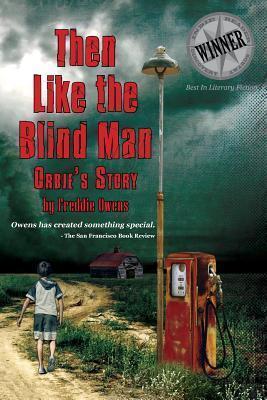 Then Like the Blind Man: Orbies Story  by  Freddie Owens