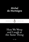 How We Weep and Laugh at the Same Thing (Little Black Classics, #29)