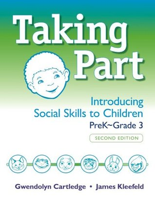 Taking Part: Introducing Social Skills to Children, Prek-Grade 3  by  Gwendolyn Cartledge