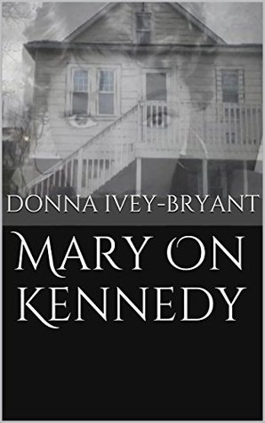 Mary On Kennedy (Insurance Mans Kids Series Book 1)  by  Donna Ivey-Bryant