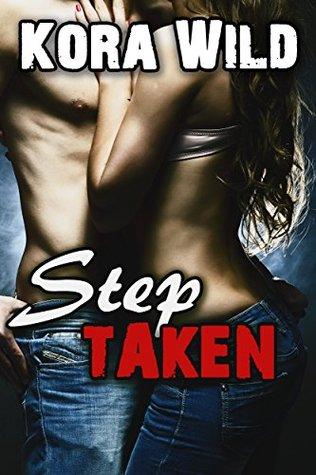 Step Taken: Taboo Household Bareback Erotica (Wild Steps Book 1) Kora Wild