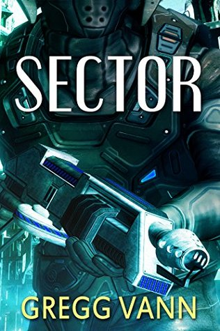 Sector (Books 1 and 2 of the Sector Series)  by  Gregg Vann