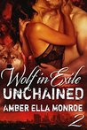 Unchained (Wolf in Exile Part II)