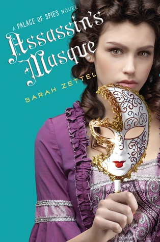 The Assassin's Masque (Palace of Spies, #3)