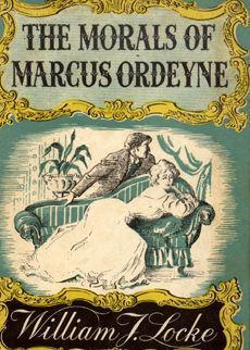The Morals of Marcus Ordeyne, a Novel by William J. Locke