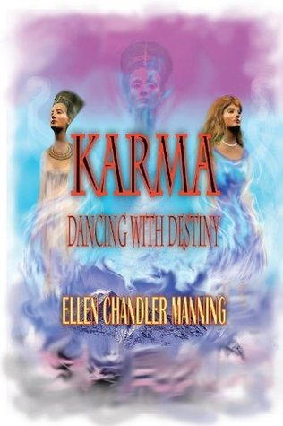 Karma: Dancing With Destiny  by  Ellen Chandler Manning