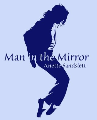 Man in the Mirror  by  Anette Sandslett