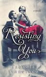 Resisting You (Restoring Series, #1.5)