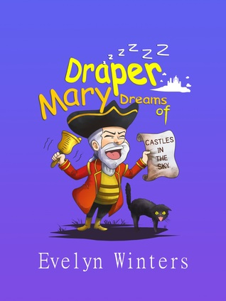 Mary Draper Dreams of Castles in the Sky  by  Evelyn Winters