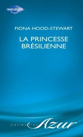 La princesse brésilienne  by  Fiona Hood-Stewart