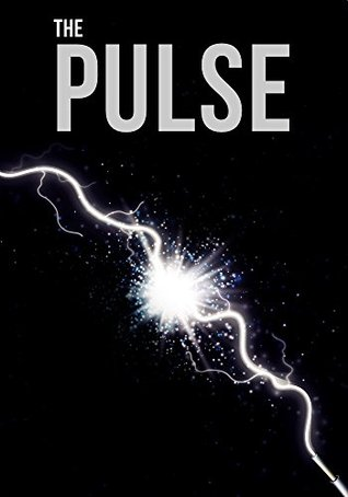 The Pulse: An EMP Prepper Survival Tale  by  Roger Hayden