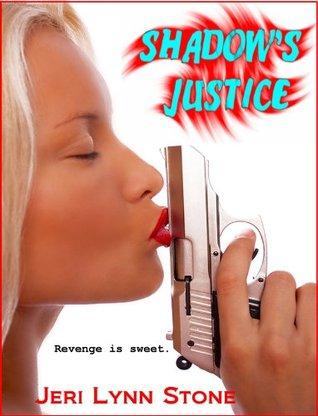 Shadows Justice Jeri Lynn Stone