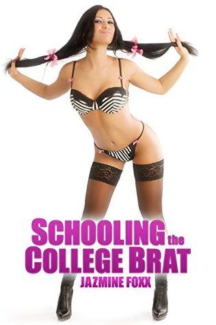 Schooling the College Brat  by  Jazmine Foxx