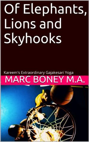 Of Elephants, Lions and Skyhooks  by  Marc Boney