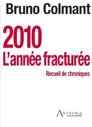 2010 Lannée fracturée - Recueil de chroniques  by  Bruno Colmant