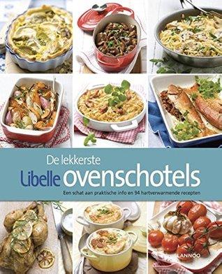 De lekkerste Libelle ovenschotels  by  Evelien Rutten