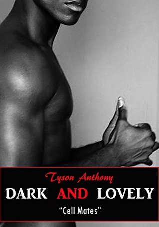 Dark and Lovely Cell Mates #2 Tyson Anthony