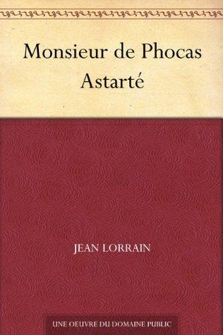 Monsieur de Phocas Astarté  by  Jean Lorrain
