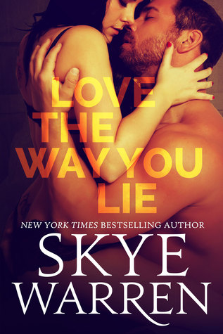Book Blitz – Excerpt, Interview, & Giveaway:  Love the Way You Lie by Skye Warren