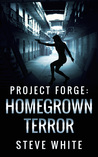 Homegrown Terror by Steve      White