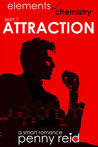 Attraction (Elements of Chemistry, #1)