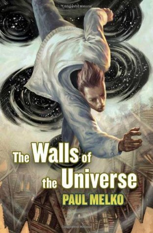 The Walls of the Universe (Universe #1) - Paul Melko