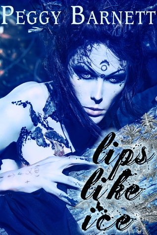 Lips Like Ice by Peggy  Barnett