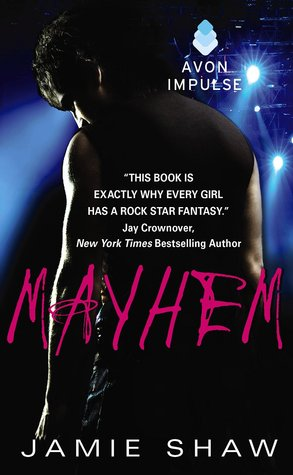 Mayhem (Mayhem, #1) by Jamie Shaw