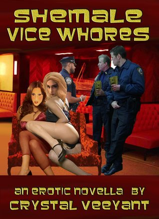 Shemale Vice Whores  by  Crystal Veeyant