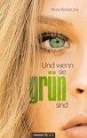 Und Wenn Sie Grun Sind  by  Anne Konieczny