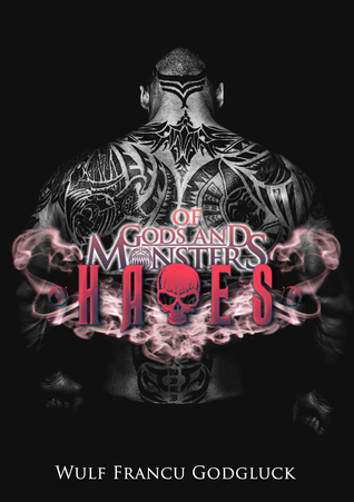 Release Day Duo Review:  Of Gods And Monsters: Hades (Of Gods And Monsters #2) by Wulf Francu Godgluck