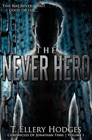 The Never Hero: Chronicles of Jonathan Tibbs