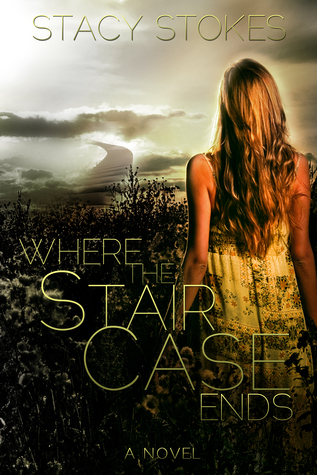 Where The Staircase Ends by Stacy Stokes