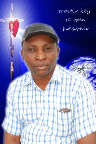 Master Key To Open Heaven The Messenger Onyejinduaka E.C
